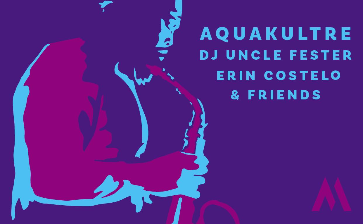 Aquakultre & DJ Uncle Fester